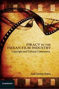 Piracy in the Indian Film Industry : Copyright and Cultural Consonance