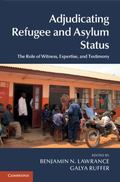 Adjudicating Refugee and Asylum Status : The Role of Witness, Expertise, and Testimony