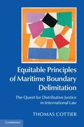 Equitable Principles of Maritime Boundary Delimitation : The Quest for Distributive Justice ...