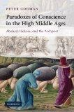 Paradoxes of Conscience in the High Middle Ages: Abelard, Heloise and the Archpoet (Cambridg...