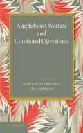 Amphibious Warfare and Combined Operations : Lees Knowles Lectures 1943
