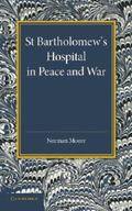 St Bartholomew's Hospital in Peace and War : The Rede Lecture 1915