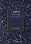 Aegyptiaca : A Catalogue of Egyptian Objects in the Aegean Area