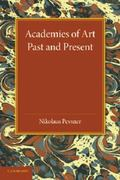 Academies of Art : Past and Present