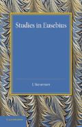 Studies in Eusebius : Thirlwall Prize Essay 1927