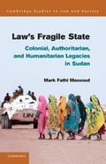 Law's Fragile State : Colonial, Authoritarian, and Humanitarian Legacies in Sudan