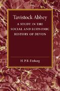 Tavistock Abbey : A Study in the Social and Economic History of Devon