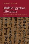 Middle Egyptian Literature : Eight Literary Works of the Middle Kingdom