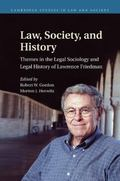Law, Society, and History : Themes in the Legal Sociology and Legal History of Lawrence M. F...