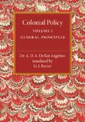 Colonial Policy: Volume 1, General Principles