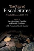 Rise of Fiscal States : A Global History, 1500-1914