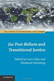 Jus Post Bellum and Transitional Justice (ASIL Studies in International Legal Theory)