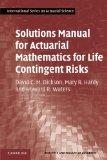 Solutions Manual for Actuarial Mathematics for Life Contingent Risks (International Series o...