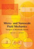 Micro- and Nanoscale Fluid Mechanics : Transport in Microfluidic Devices