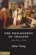 Philosophy of Tragedy : From Plato To Žižek