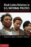 Black-Latino Relations in U.S. National Politics: Beyond Conflict or Cooperation