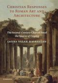 Christian Responses to Roman Art and Architecture : The Second-Century Church amid the Space...
