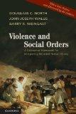 Violence and Social Orders: A Conceptual Framework for Interpreting Recorded Human History