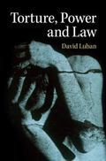 Torture, Power, and Law