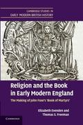 Religion and the Book in Early Modern England : The Making of John Foxe's 'Book of Martyrs'