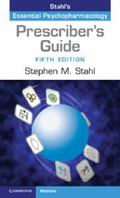 Prescriber's Guide : Stahl's Essential Psychopharmacology