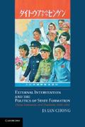 External Intervention and the Politics of State Formation : China, Indonesia, and Thailand, ...