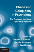 Chaos and Complexity in Psychology : The Theory of Nonlinear Dynamical Systems