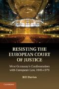 Resisting the European Court of Justice: West Germany's Confrontation with European Law, 194...