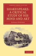 Shakespeare: A Critical Study of his Mind and Art (Cambridge Library Collection - Literary  ...