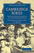 Cambridge Jokes: From the Seventeenth to the Twentieth Century (Cambridge Library Collection...