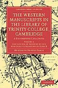 The Western Manuscripts in the Library of Trinity College, Cambridge: A Descriptive Catalogu...