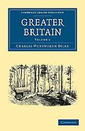Greater Britain: Volume 2 (Cambridge Library Collection - History)