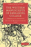 The Western Manuscripts in the Library of Emmanuel College: A Descriptive Catalogue (Cambrid...