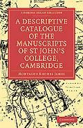 A Descriptive Catalogue of the Manuscripts in the Library of St John's College, Cambridge (C...