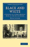 Black and White: A Journal of a Three Months' Tour in the United States (Cambridge Library C...