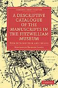 A Descriptive Catalogue of the Manuscripts in the Fitzwilliam Museum: With Introduction and ...