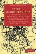 Capell's Shakespeariana: Catalogue of the Books Presented by Edward Capell to the Library of...