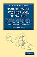 The Unity of Worlds and of Nature: Three Essays on the Spirit of Inductive Philosophy; the P...