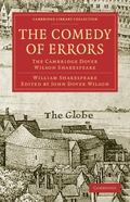 The Comedy of Errors: The Cambridge Dover Wilson Shakespeare (Cambridge Library Collection -...
