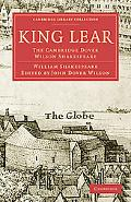 King Lear: The Cambridge Dover Wilson Shakespeare (Cambridge Library Collection - Literary  ...
