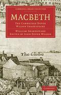 Macbeth: The Cambridge Dover Wilson Shakespeare (Cambridge Library Collection - Literary  St...