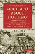 Much Ado about Nothing: The Cambridge Dover Wilson Shakespeare (Cambridge Library Collection...