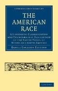 The American Race: A Linguistic Classification and Ethnographic Description of the Native Tr...