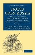 Notes upon Russia : A Translation of the Earliest Account of that Country, Entitled Rerum mo...