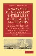 A Narrative of Missionary Enterprises in the South Sea Islands: With Remarks Upon the Natura...