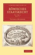 Rmisches Staatsrecht (Cambridge Library Collection - Classics) (German Edition) (Part 1)