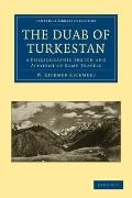 Duab of Turkestan : A Physiographic Sketch and Account of Some Travels