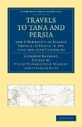 Travels to Tana and Persia, and A Narrative of Italian Travels in             Persia in the ...