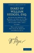 Diary of William Hedges, Esq. (Afterwards Sir William Hedges), During his Agency in Bengal, ...