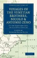 Voyages of the Venetian Brothers, Nicol- & Antonio Zeno, to the Northern Seas, in the XIVth ...